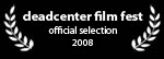 deadcenter film fest - official selection